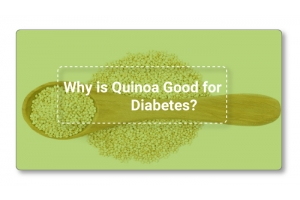 Why Is Quinoa Good for Diabetes?